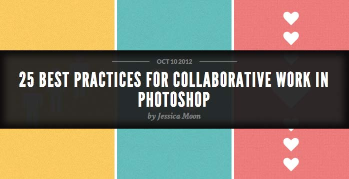 25 Best practices for Collaborative Work in Photoshop